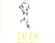 Zaï Zaï Zaï Zaï – Création 2019